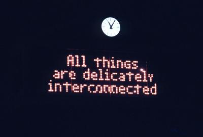 Jenny Holzer, Truisms: All things are delicately interconnected, 1977–79 Electronic sign, Installation view Dupont Circle, Washington, DC, 1986. Photo © 1986 Jenny Holzer, Artists Rights Society (ARS), NY