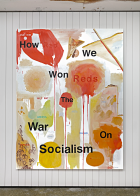 Wayne Lloyd How We Won the War on Socialism  (2000) Installation view, Proof of Work, Schinkel Pavillon, 2018. Photo: Hans-Georg Gaul